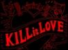 kill is love