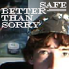 BetterSafeThanSorry