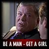 Be a man...