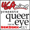 queer eye for the berserk guy
