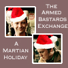 The Armed Bastards Exchange - A Martian Holiday