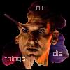 all things die