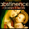 All good Christians know abstinence does