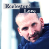 Eccleston!Love