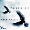 taste of freedom:
