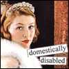 Mala: Domestically Disabled