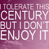 tolerate this century
