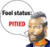 foolstatus:pitied