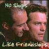 no ships like friendships