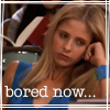 BtVS Bored Now