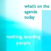 Tricia: Agenda of the day