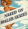 Naked on Rollerskates
