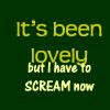 Scream now