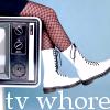 random - tv whore