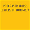 a very caring potato: procrastinators