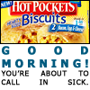 hot pocket about to call in sick