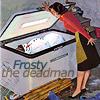 dinogrl: frosty the deadman