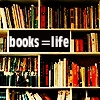 Books equal life