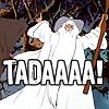 lotr : gandalf tadaaaa!