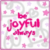be joyful!