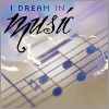 I dream in music