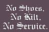 No Shoes No Kilt No Service