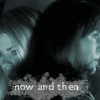 Now & Then - SJS/Rose