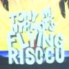 Tony M. Nyphots Flying Risccu