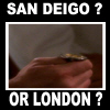 San Deigo or London
