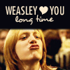 WEASELY LOVE YOU LONG TIME.