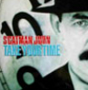 Scatman John - Take Your Time