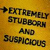 suspicious stubborn