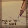 Me: the pen is mightier than the sword