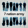 7 nation army; GITS