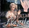 Valerie - Postmodern Pollyanna: fragile