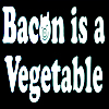 dakotawitch: Bacon is a vegetable