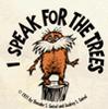 I speak for the trees!