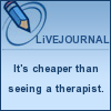 lj: cheaper than therapist