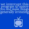 Monty Python: Interrupt... annoying