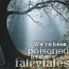 Poisoned fairytales