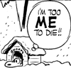 Too ME to Die!