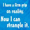 Brian: reality strangle
