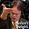 TO: Pavlov's Dwight