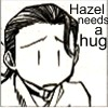 Hazel needs a hug