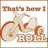 thats how i roll