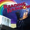 READING RAINBOW!!1