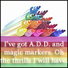 magic markers and ADD