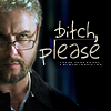 CSI // Grissom bitch please