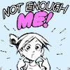 not enough me