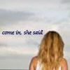 come in she said